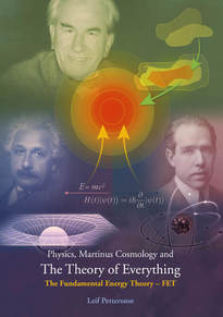 Physics, Martinus Cosmology and The Theory of Everything: The Fundamental Energy Theory – FET