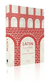 Latin : en introduktion - Andreas Nordin