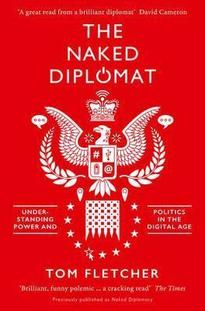 The Naked Diplomat: Understanding Power and Politics in the Digital Age FOR