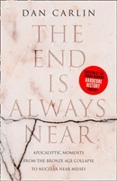 The End Is Always Near - Dan Carlin