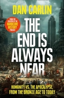 The End is Always Near : Apocalyptic Moments from the Bronze Age Collapse