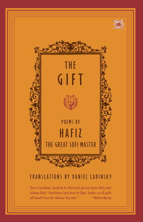 Gift (The): Poems By The Great Sufi Master Hafiz