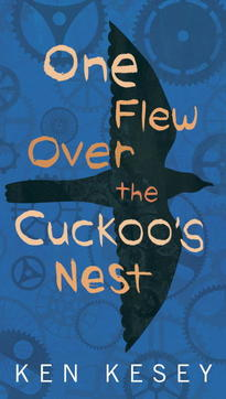 One flew over the cuckoos nest - Ken Kesey