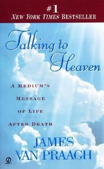 Talking To Heaven - James Van Praagh