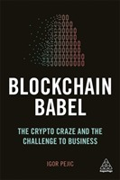 Blockchain Babel : The Crypto Craze and the Challenge to Business