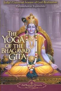Yoga Of The Bhagavad Gita: An Introduction To India's Universal Science Of God-Realization