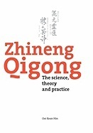 Zhineng Qigong : The science, theory and practice
