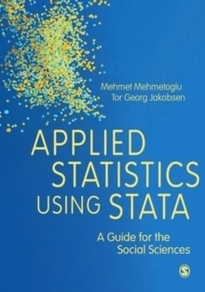 Applied Statistics Using Stata - A Guide for the Social Sciences