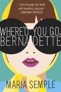 Where'd You Go, Bernadette FTI - Maria Semple