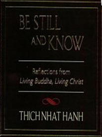 "Be Still And Know: Reflections From ""Living Buddha, Living C"