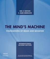 The Minds Machine: Foundations of Brain and Behavior