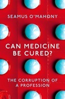 Can Medicine Be Cured? - Seamus O'Mahony