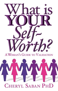 What is your self-worth? - a womans guide to validation