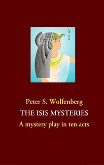 The Isis Mysteries - Peter S. Wolfenberg