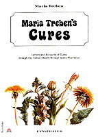 Maria trebens cures - letters and accounts of cures through the herbal heal