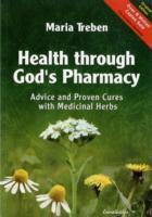 Health through gods pharmacy - advice and proven cures with medicinal herbs