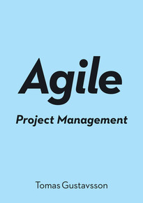 Agile Project Management - Tomas Gustavsson