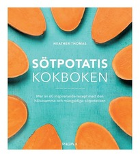 Sötpotatis : kokboken - Heather Thomas