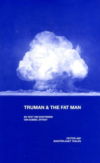 Truman & the fat man : en text om doktrinen om dubbel effekt