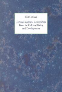Towards cultural citizenship : tools for cultural policy and development