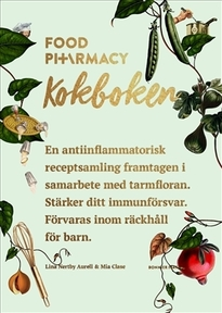 Food Pharmacy : kokboken - Mia Clase