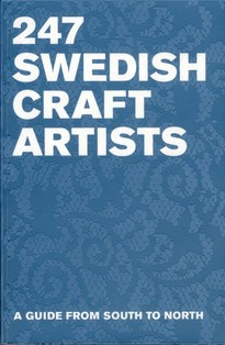 247 swedish Crafts Artists : a guide from South to North