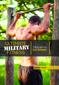 Ultimate military fitness : träna som en elitsoldat