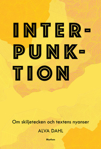 Interpunktion : om skiljetecken och textens nyanser