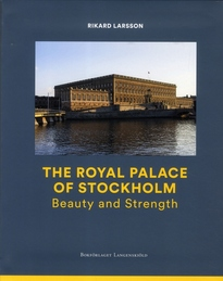 The Royal Palace of Stockholm : Beauty and Strength