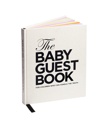 The baby guest book : for children who can handle the truth