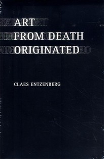 Art from death originated - Claes Entzenberg
