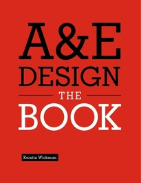 A & E design : the book - Kerstin Wickman